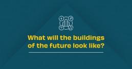 The future of building design
